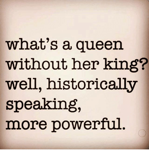 whats-a-queen-without-her-king-well-historically-speaking-more-4657982